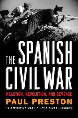 The Spanish Civil War By Preston, Paul