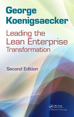 Leading the Lean Enterprise Transformation By Koenigsaecker, George