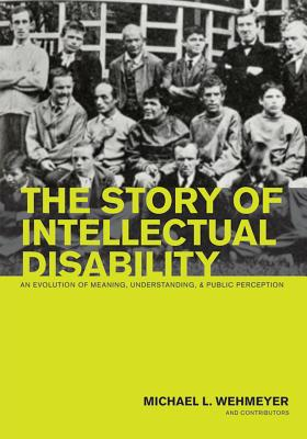 The Story of Intellectual Disability By Wehmeyer, Michael L. (EDT)
